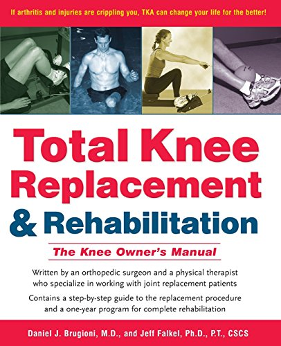 Total Knee Replacement and Rehabilitation: The Knee Owner's Manual Asm Replacement