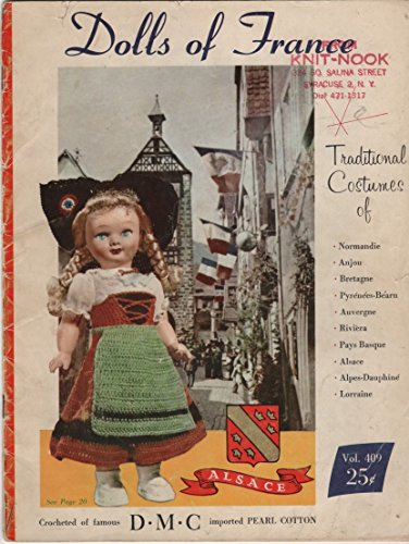 [The Dolls of France: Traditional Costumes of Normandie, Anjou, Bretagne, Pyrenees-Bearn, Auvergne, Riviera, Pays Basque, Alsace, Alpes-Dauphine, Lorraine] (Alsace Traditional Costume)