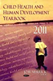Child Health & Human Development Yearbook 2011. Edited by Joav Merrick (Pediatrics, Child and Adolescent Health)