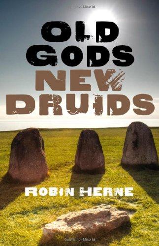Old Gods, New Druids Robin Herne