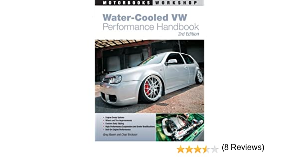 Water cooled vw performance handbook 3rd edition motorbooks water cooled vw performance handbook 3rd edition motorbooks workshop greg raven chad erickson 9780760337660 amazon books fandeluxe Image collections