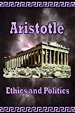 Aristotle, Ethics and Politics, Aristotle, 0977340015