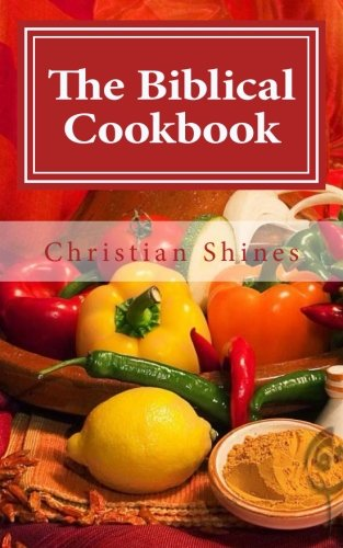 The Biblical Cookbook (Volume 1)