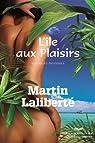 L'île aux plaisirs par Laliberté