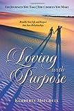 Loving with Purpose, Kimberly Mitchell, 0982596405