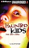 Haunted Kids: True Ghost Stories (Haunted Kids Series)