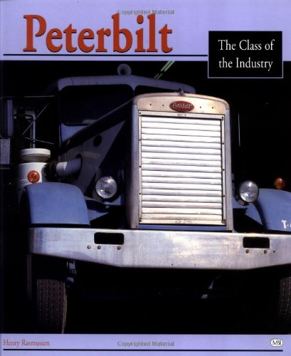 Read Online Peterbilt: The Class of the Industry ebook