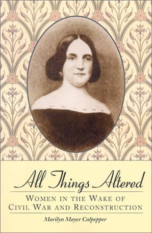 All Things Altered: Women in the Wake of Civil War and Reconstruction ebook