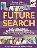 Future Search - 2nd Edition, Marvin Ross Weisbord and Sandra Janoff, 1576750817