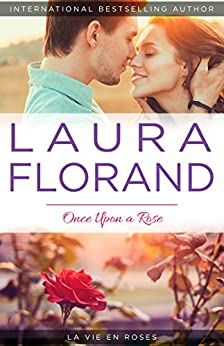 Once Upon a Rose (La Vie en Roses Series Book 1) by [Florand, Laura]