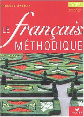 Le Francais Methodique Au Lycee 2nde 1ere Livre De L