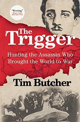 The Trigger: Hunting the Assassin Who Brought the World to War (Butcher Shop Ideas)