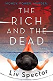 Image of The Rich and the Dead: A Novel (Lila Day Novels)