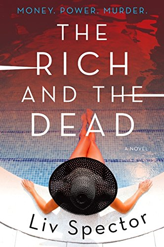 The Rich and the Dead: A Novel (Lila Day Novels)