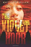 The Violet Hour, Whitney A. Miller, 0738737216