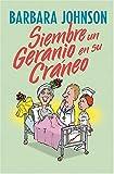 Siembre un Geranio en Su Craneo, Barbara Johnson, 0881137405
