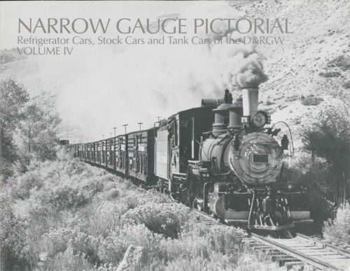 Refrigerator Cars, Stock Cars and Tank Cars of the D&RGW (Narrow Gauge Pictorial, IV (4)) ()