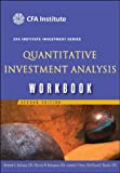 Quantitative Investment Analysis Workbook (CFA Institute Investment Series), Richard A. DeFusco, Dennis W. McLeavey, Jerald E. Pinto, David E. Runkle, 047006918X