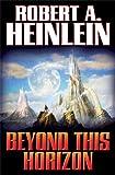 Beyond This Horizon, Robert A. Heinlein, 1476736863