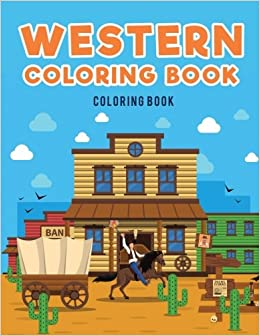 Western Coloring Book : Cowboys: Coloring Pages for Kids ...