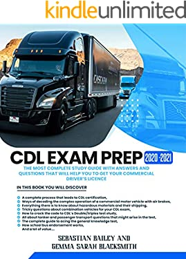 CDL Exam Prep 2020-2021: The Most Complete Study Guide With Answers and Questions That Will Help You to Get Your Commercial Driver's License
