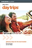 Day Trips from Austin, 4th (Day Trips Series)