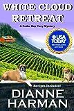 White Cloud Retreat (Cedar Bay Cozy Mystery) (Volume 3) by  Dianne Harman in stock, buy online here