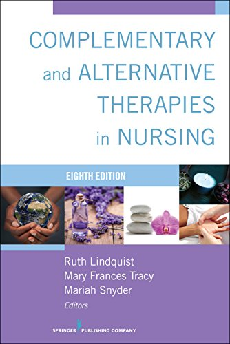 Complementary and Alternative Therapies in Nursing, Eighth Edition by Springer Publishing Company