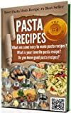 #-->>PASTA RECIPES: Pasta making - Pasta machine cookbook for pasta maker, Do you know good pasta recipes?: What are some easy to make pasta recipes?