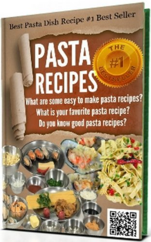 #->>PASTA RECIPES: Pasta making - Pasta machine cookbook for pasta maker, Do you know good pasta recipes?: What are some easy to make pasta ()