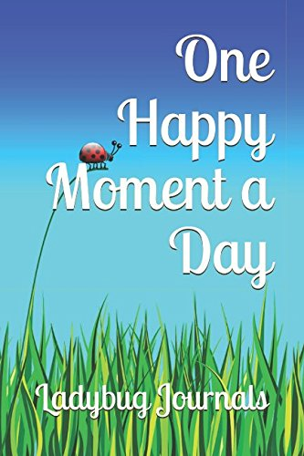 One Happy Moment a Day: Five Years of Joyful Memories Diary/Journal