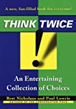 Think Twice!, B. Nicholaus and Paul Lowrie, 0345417593