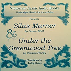 Silas Marner & Under the Greenwood Tree