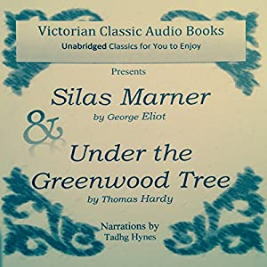 Silas Marner & Under the Greenwood Tree Audiobook