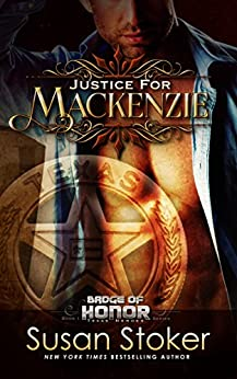Justice for Mackenzie (Badge of Honor: Texas Heroes Book 1) by [Stoker, Susan]