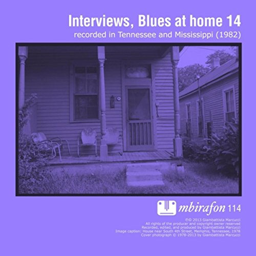 Blues At Home 14: Interviews