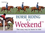 Horse Riding in a Weekend, Jane Holderness-Roddam, 0600608840