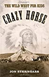 img - for Crazy Horse: The Wild West for Kids (Legends of the Wild West) book / textbook / text book