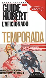 Guide Hubert Temporada-Tauromachie