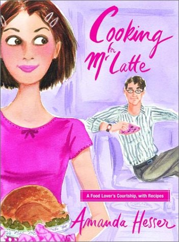 Download Cooking for Mr. Latte: A Food Lover's Courtship, with Recipes pdf epub