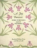 A Joy Forever: Marie Webster's Quilt Patterns