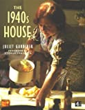 The 1940s House, Juliet Gardner, 0752265148