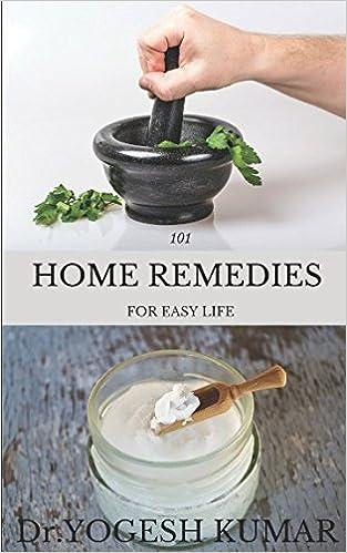 101 HOME REMEDIES FOR EASY LIFE: Dr Yogesh Kumar: 9781521389201:  Amazon.com: Books