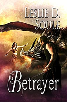 Betrayer (The Fallenwood Chronicles Book 3) by [Soule, Leslie D.]
