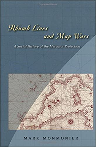 Rhumb Lines And Map Wars: A Social History Of The Mercator Projection: Mark  Monmonier: 9780226534312: Amazon.com: Books