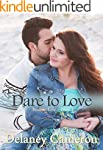 Dare to Love: A Sweet Contemporary Ro...