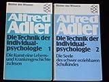Die Technik der Individualpsychologie 1: Die Kunst eine Lebens- und Krankengeschichte zu lesen.