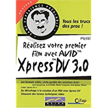 Réalisez votre premier film avec Avid Xpress DV 3.0