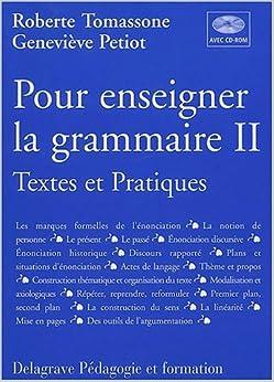 Pour enseigner la grammaire, tome 2 (Textes et pratiques, avec CD-Rom - Guide pédagogique)