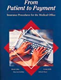 From Patient to Payment : Insurance Procedures for the Medical Office, Collins, Rhonda, 0028000536